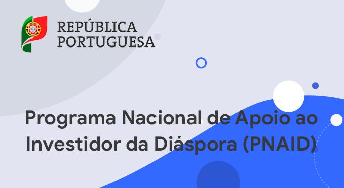 Programa Nacional de Apoio ao Investimento da Diáspora (PNAID). - Notícias  - A Embaixada - Embaixada de Portugal na Alemanha